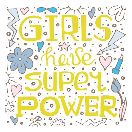 Colorful hand-drawn lettering quote with a phrase - Girls have super power. Illustration