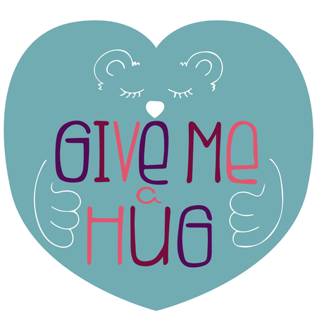 Hand-drawn typography poster with bear - Give me a hug. Vector lettering for greeting cards, posters, prints or home decorations.