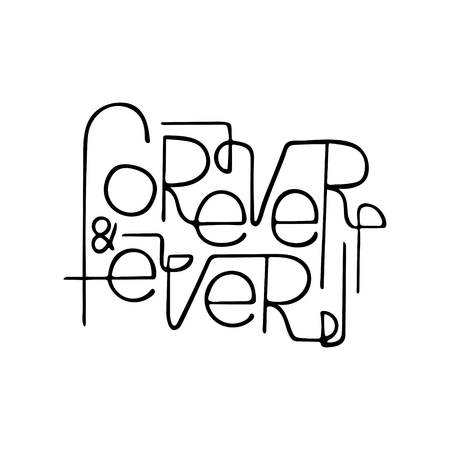 Monochrome hand-drawn lettering Forever & ever.