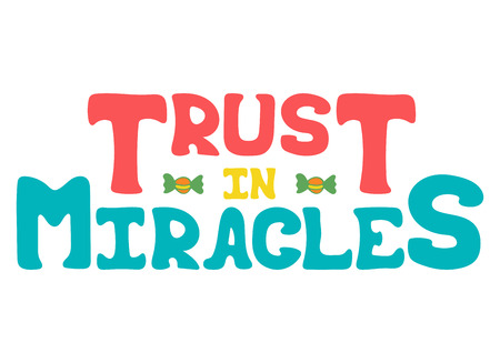 Positive poster with hand-drawn prase - Trust in miracles.