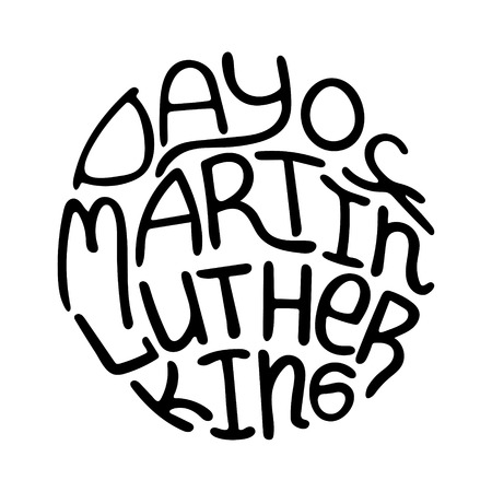 Round hand-drawn illustration with lettering - Day of Martin Luther King. Illustration