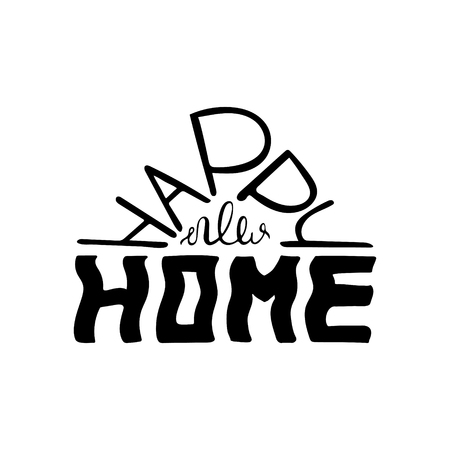 Happy new home. Monochrome quote for postcards and banners. Vector illustration made by hand.