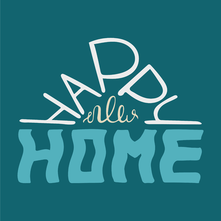 Happy new home. Colourful blue quote for postcards and banners. Vector illustration made by hand.