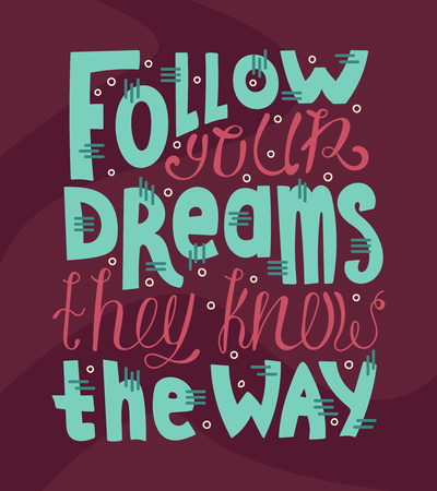 Doodle motivational lettering quote - Follow your dreams they know the way. Illustration
