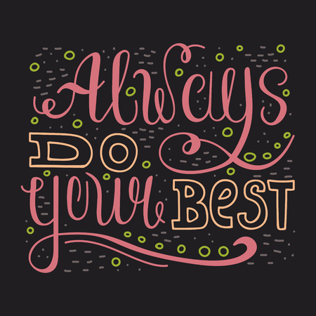 Doodle motivating lettering quote - Always do your best.