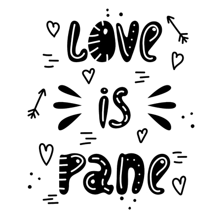 Hand-drawn sarcastic lettering in sloppy style. Doodles. Love is pane. Illustration