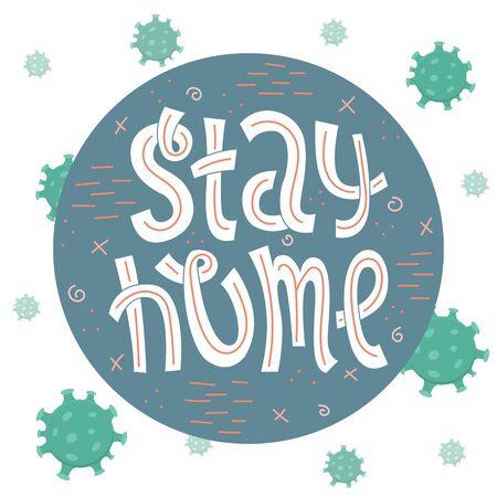 Lettering dedicated to the spread of coronavirus. Stay home. Measures to prevent coronavirus.