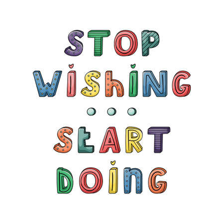 Vector hand-drawn lettering with stripes and dots. Stop wishing - start doing
