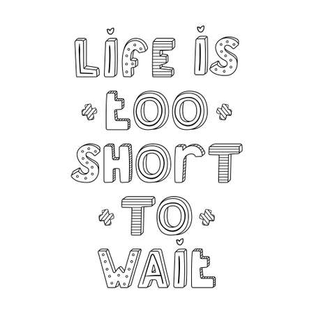 Vector hand-drawn lettering with stripes and dots. Life is too short to wait 矢量图像