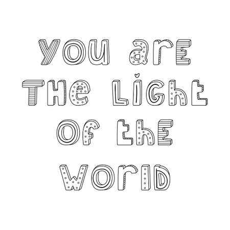 Vector hand-drawn lettering with stripes and dots. You are the light of the world Ilustração