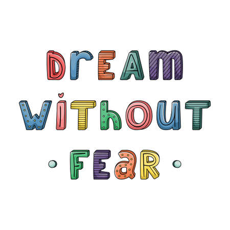 Vector hand-drawn lettering with stripes and dots. Dream without fear