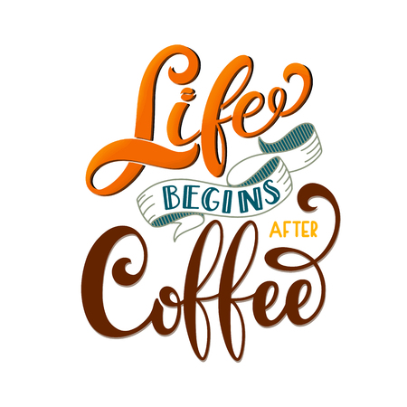 Life begins after coffee text for prints and posters, menu design, greeting cards. Vector illustration with handdrawn lettering. 向量圖像