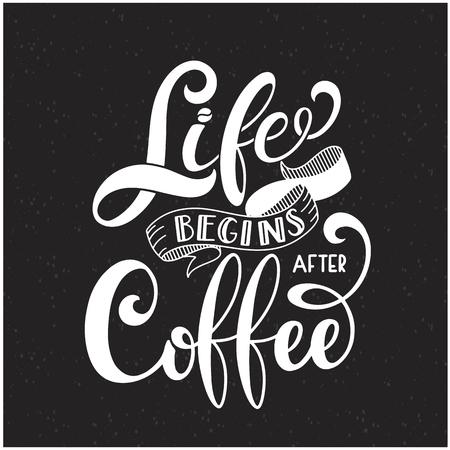 Het leven begint na koffietekst voor prints en posters, menu-ontwerp, wenskaarten. Vectorillustratie met handgetekende letters.