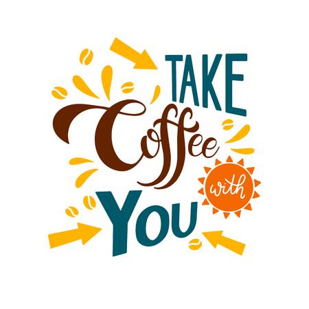 Prendi un caffè con te lettering. Citazioni di caffè. Design scritto a mano Illustrazione vettoriale Archivio Fotografico - 94466981