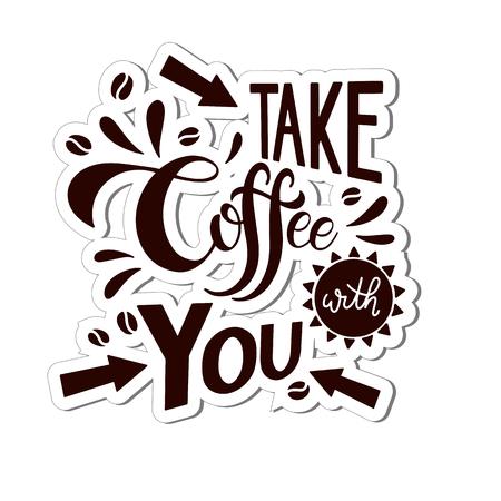 Prendi un caffè con te lettering. Citazioni di caffè. Design scritto a mano Illustrazione vettoriale Archivio Fotografico - 94369669