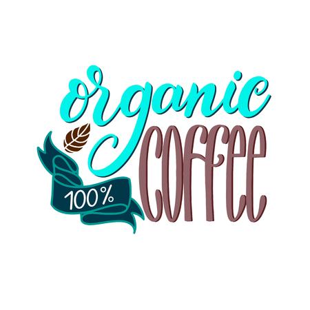 Lettering Fresh Organic Coffee 100. Calligraphic hand drawn sign. Coffee quote illustration. Çizim