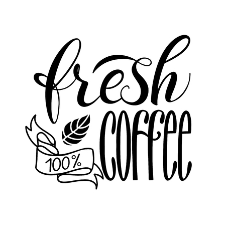 Lettering Fresh and Natural Coffee 100. Calligraphic handdrawn sign. Coffee quote