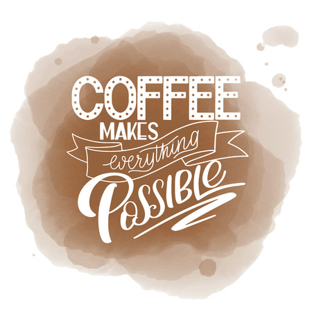 Lettering Coffee makes everything possible calligraphic hand drawn sign. Coffee quote text for prints and posters, menu design, greeting cards vector illustration. Archivio Fotografico - 95367288