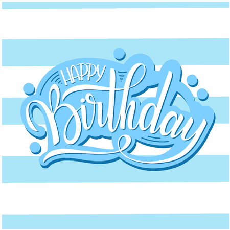 Happy birthday lettering. Holiday text and decorations. Greeting Card and Poster
