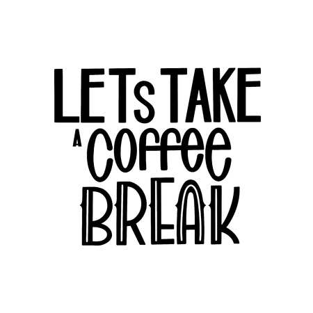Lets Take a Coffee Break motivational quote calligraphic lettering. Ilustração