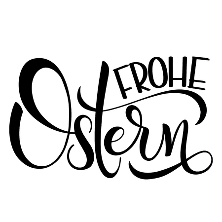 Frohe Ostern lettering. Happy Easter lettering in German. Hand written Easter phrases. Seasons Greetings Illustration