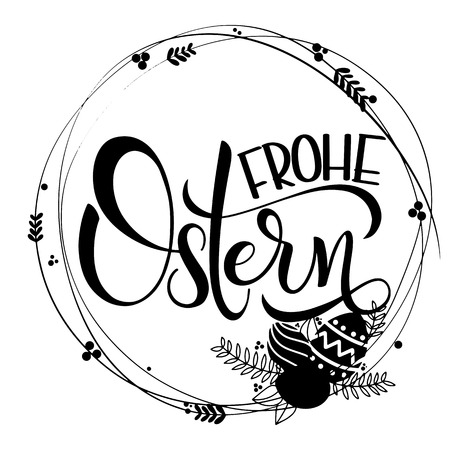 Frohe Ostern lettering. Happy Easter lettering in German. Hand written Easter phrases on Seasons Greetings Illustration