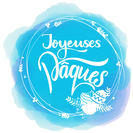 Joyeuses Paques colorful lettering. Happy Easter lettering in French. Hand written Easter phrases. Seasons Greetings Ilustração