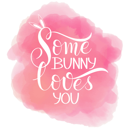 Some bunny loves you lettering. Hand written Easter phrases. Seasons Greetings Banco de Imagens - 97386211