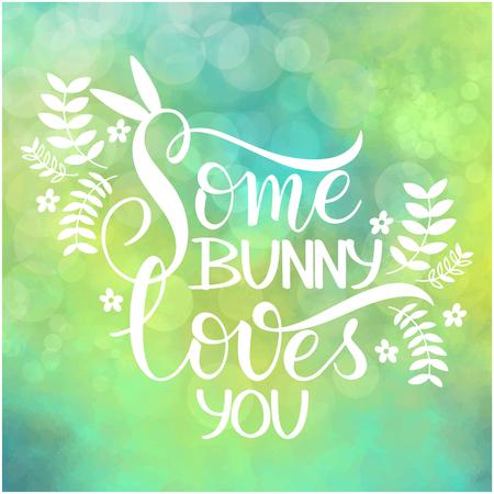 Some bunny loves you lettering. Hand written Easter phrases. Seasons Greetings Banco de Imagens - 97420178