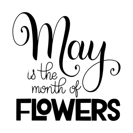 May is the month of flowers lettering. Elements for invitations, posters, greeting cards. Seasons Greetings 일러스트