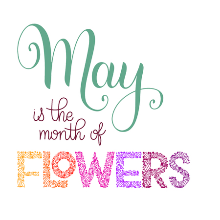 May is the month of flowers lettering. Elements for invitations, posters, greeting cards. Seasons Greetings