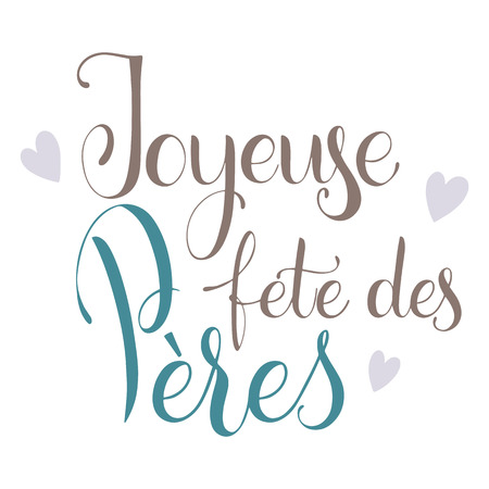 Happy Father Day lettering. Happy Father Day on French. Greeting Card Design. Hand Drawn Text Illustration