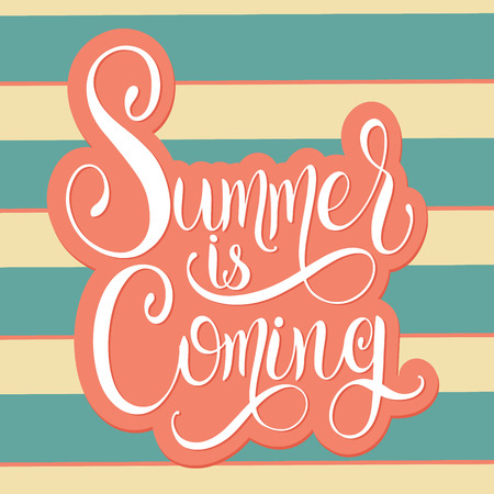 Summer is coming lettering. Elements for invitations, posters, greeting cards. Seasons Greetings Vector illustration.