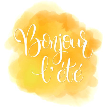 Bonjour l ete. Hello Summer lettering on France. Elements for invitations, posters, greeting cards. Seasons Greetings Ilustração