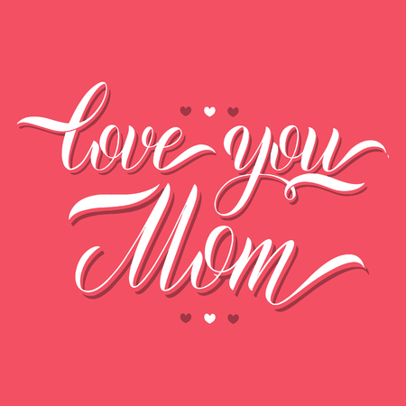 Love you mom lettering. Greeting Card Design. Hand Drawn Text Vector illustration.
