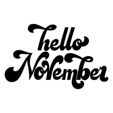 Hello November lettering. Elements for invitations, posters, greeting cards. T-shirt design. Seasons Greetings. 70s typography retro style