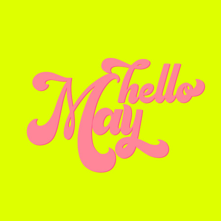 Hello May lettering. Elements for invitations, posters, greeting cards. T-shirt design. Seasons Greetings. 70s typography retro style.