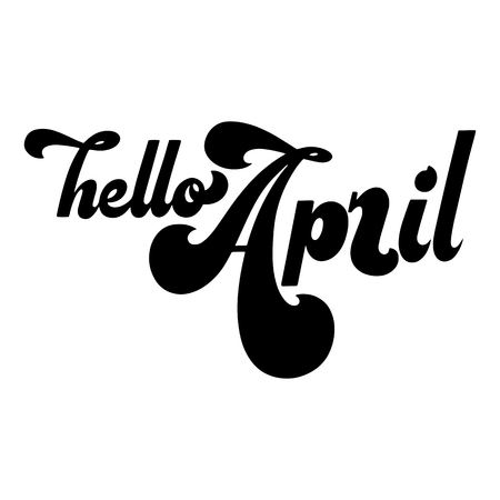 Hello April lettering. Elements for invitations, posters, greeting cards. T-shirt design. Seasons Greetings. 70s typography retro style.