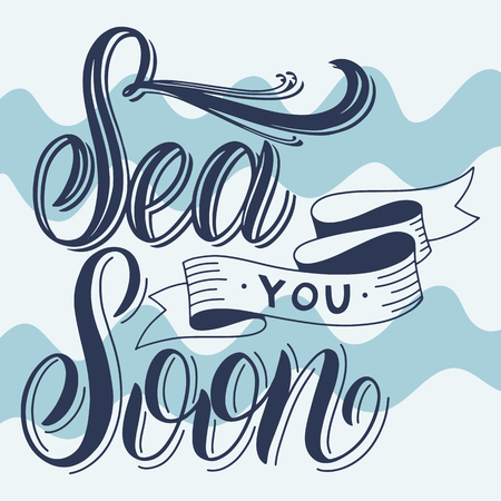 Summer handdrawn lettering. Sea you soon. Vector elements for invitations, posters, greeting cards. T-shirt design
