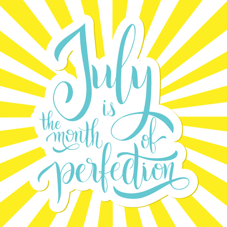 July is the month of perfection. Hello July lettering. Elements for invitations, posters, greeting cards. Seasons Greetings