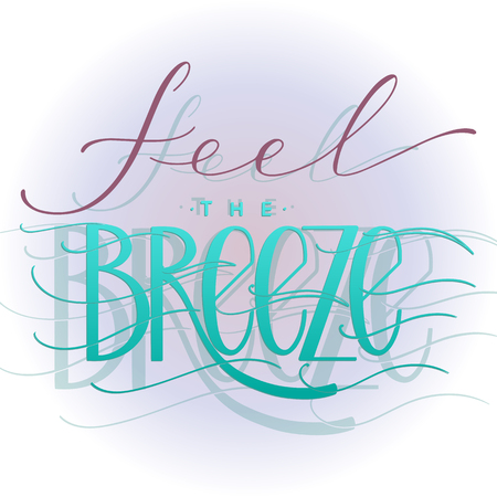 Feel the breeze lettering. Summer hand drawn text. Vector elements for invitations, posters, greeting cards. T-shirt design.