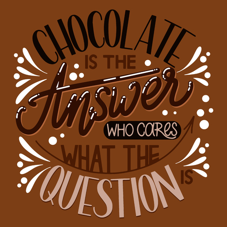 Chocolate world day. Chocolate is the answer who cares what the question. Vector elements for invitations, posters, greeting cards. T-shirt design Stockfoto - 104634740