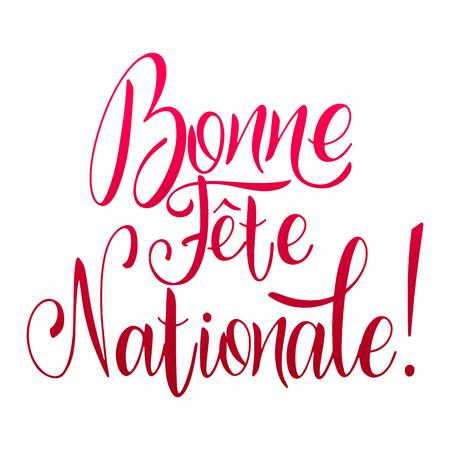 Hand gezeichnete Beschriftung des Bastille-Tages. Glücklicher Nationalfeiertag auf Französisch. Bonne Fete Nationale. Vektorelemente für Einladungen, Plakate, Grußkarten. T-Shirt Design Vektorgrafik