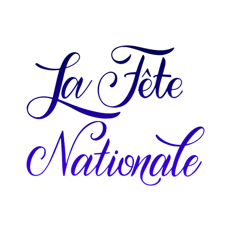 Bastille day hand drawn lettering. The National Day on French. La Fete Nationale. Vector elements for invitations, posters, greeting cards. T-shirt design Foto de archivo - 117031398