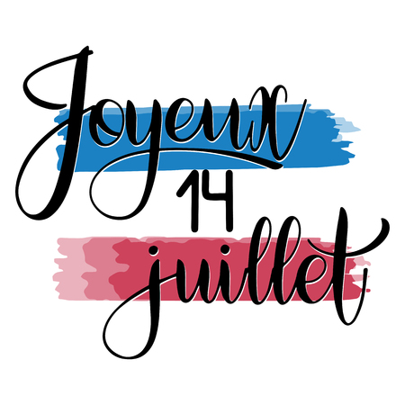 Bastille day hand drawn lettering. Happy 14th July on French. Joyeux 14 juillet. Vector elements for invitations, posters, greeting cards. T-shirt design Foto de archivo - 117031397
