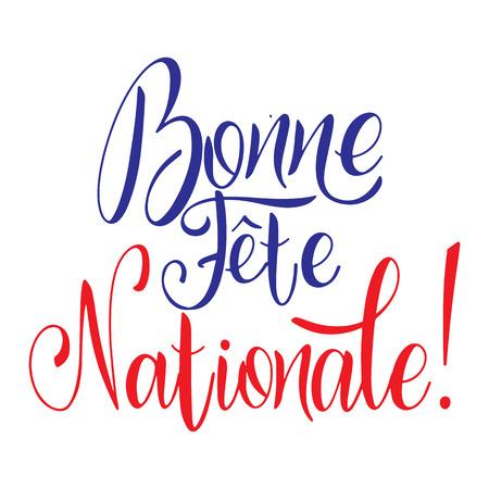 Hand gezeichnete Beschriftung des Bastille-Tages. Glücklicher Nationalfeiertag auf Französisch. Bonne Fete Nationale. Vektorelemente für Einladungen, Plakate, Grußkarten. T-Shirt Design