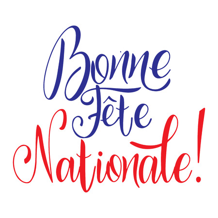 Bastille day hand drawn lettering. Happy National day on French. Bonne Fete Nationale. Vector elements for invitations, posters, greeting cards. T-shirt design Illustration