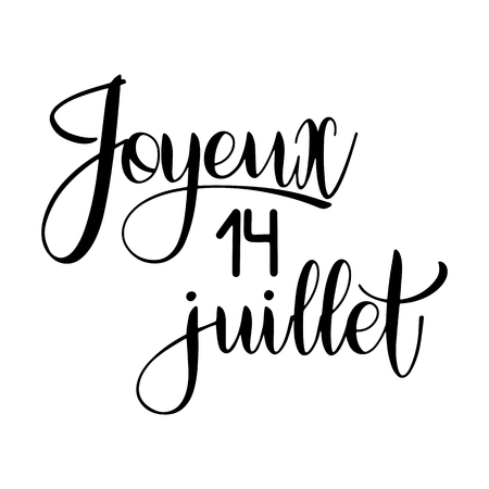 Bastille day hand drawn lettering. Happy 14th July on French. Joyeux 14 juillet. Vector elements for invitations, posters, greeting cards. T-shirt design Foto de archivo - 104631853