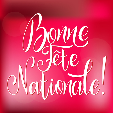 Bastille day hand drawn lettering. Happy National day on French. Bonne Fete Nationale. Vector elements for invitations, posters, greeting cards. T-shirt design Vector Illustration