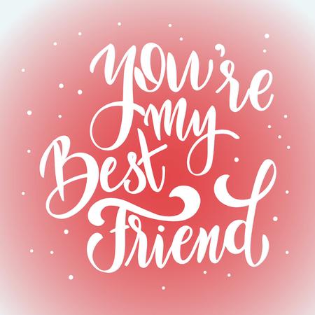 Lettrage dessiné à la main de jour de l'amitié. Tu es mon meilleur ami. Éléments vectoriels pour invitations, affiches, cartes de voeux. Conception de t-shirt